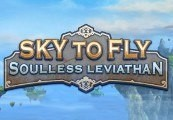 Sky to Fly: Soulless Leviathan Steam Gift