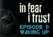 In Fear I Trust Episode 1 Steam CD Key