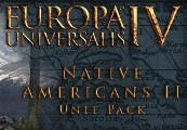 Europa Universalis IV - Native Americans II Unit Pack DLC Steam CD Key