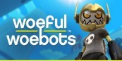 Woeful Woebots VR Steam CD Key