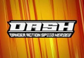DASH: Danger Action Speed Heroes Steam CD Key