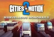 Cities In Motion 2 - Marvellous Monorails DLC Steam CD Key