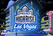 Project Highrise - Las Vegas DLC CN VPN Activated Steam CD Key