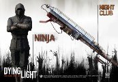 Dying Light - Ninja Skin and Nightclub Weapon DLC EU PS4 CD Key
