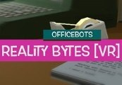 OfficeBots: Reality Bytes [VR] Steam CD Key