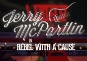 Jerry McPartlin - Rebel with a Cause Steam CD Key