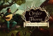 The Order of the Thorne - The King's Challenge Steam CD Key