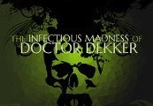 The Infectious Madness of Doctor Dekker Steam CD Key