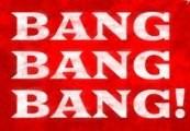 BANG BANG BANG! Steam CD Key
