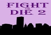 Fight or Die 2 Steam CD Key