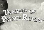 Tragedy of Prince Rupert Steam CD Key