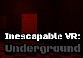 Inescapable VR: Underground Steam CD Key