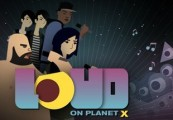 LOUD on Planet X Steam CD Key