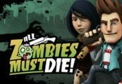 All Zombies Must Die! Steam Gift
