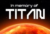 In memory of TITAN Steam CD Key