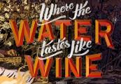 Where the Water Tastes Like Wine XBOX One CD Key