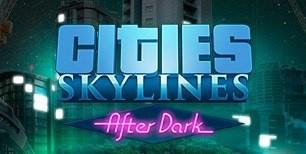 Cities: Skylines - After Dark DLC Steam CD Key   Kinguin