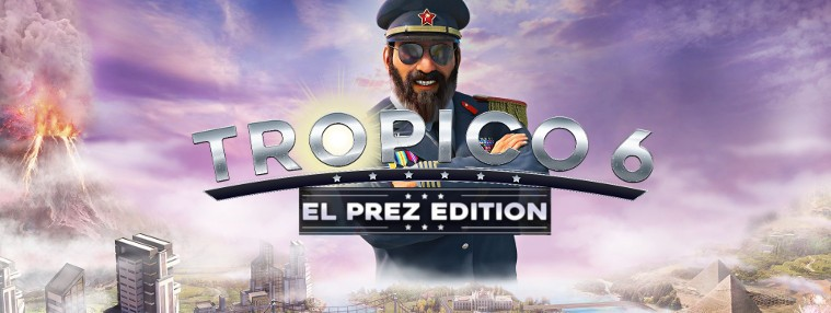 Tropico 6 El Prez Edition VORBESTELLUNG EU Steam CD Key  | Kinguin