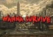 Wanna Survive Steam CD Key