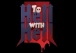 To Hell with Hell Steam CD Key