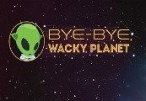 Bye-Bye, Wacky Planet Steam CD Key
