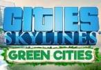 Cities: Skylines - Green Cities DLC Steam CD Key