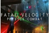 Fatal Velocity: Physics Combat Steam CD Key