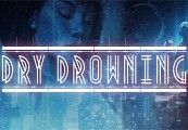 Dry Drowning Steam CD Key