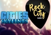 Cities: Skylines - Rock City Radio DLC RU VPN Required Steam CD Key